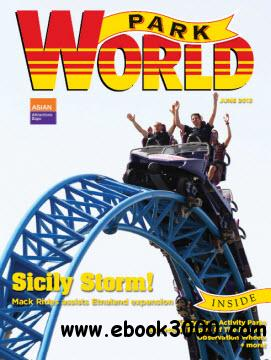 ParkWorld Magazine - June 2013 free download