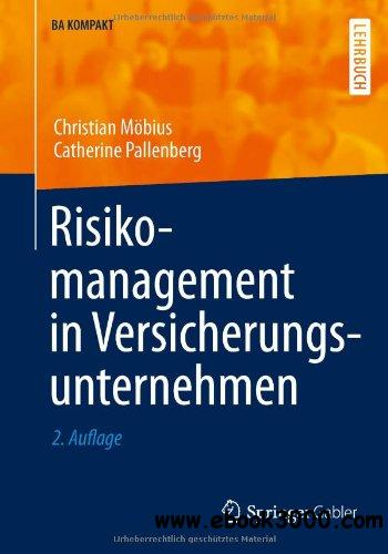 Risikomanagement in Versicherungsunternehmen, 2 Auflage free download
