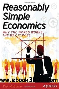 Reasonably Simple Economics: Why the World Works the Way It Does download dree