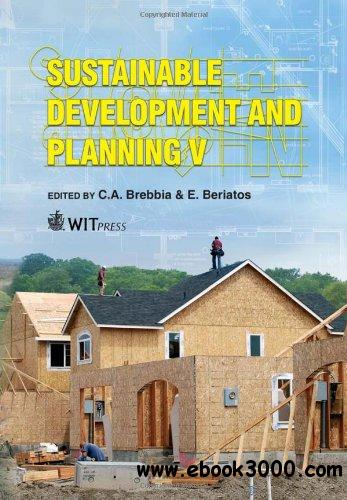 Sustainable Development and Planning V (Wit Transactions on Ecology and the Environment) free download