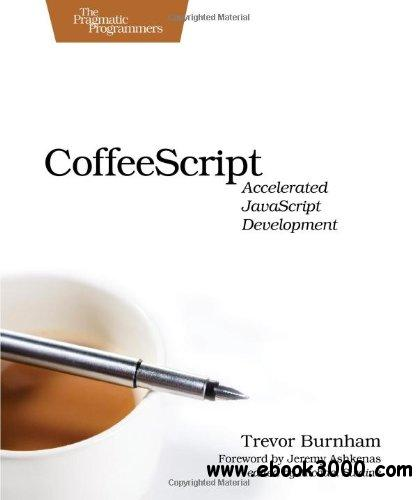 CoffeeScript: Accelerated javascript Development free download