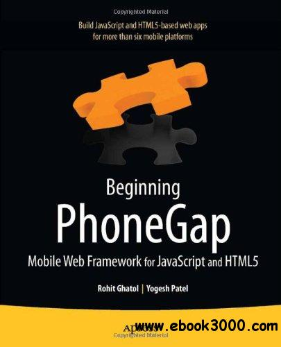 Beginning PhoneGap: Mobile Web Framework for javascript and HTML5 free download