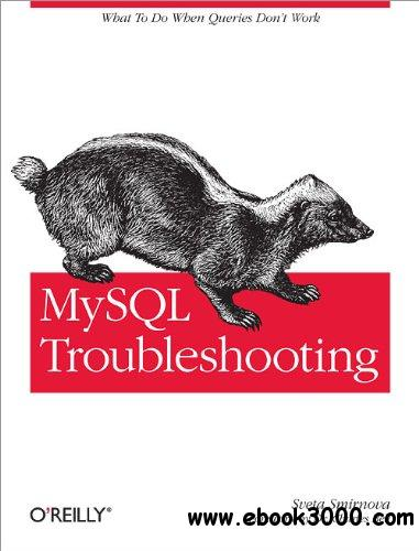 MySQL Troubleshooting: What To Do When Queries Don't Work free download