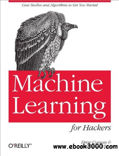 Machine Learning for Hackers free download