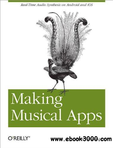 Making Musical Apps: Real-time audio synthesis on Android and iOS free download