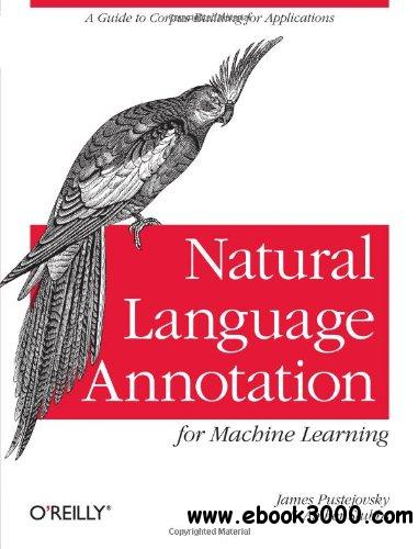 Natural Language Annotation for Machine Learning free download