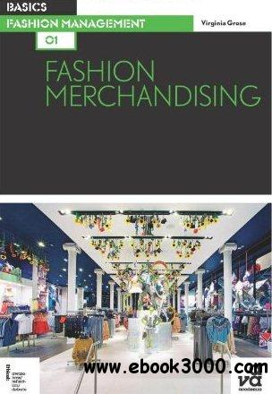 Basics Fashion Management 01: Fashion Merchandising free download