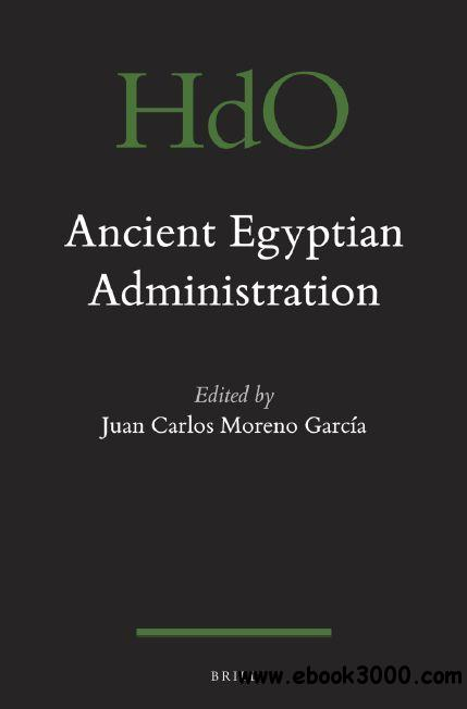 Ancient Egyptian Administration (Handbook of Oriental Studies) free download