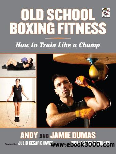 Old School Boxing Fitness: How to Train Like a Champ free download