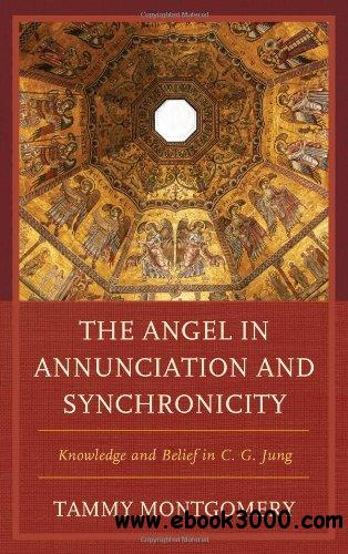 The Angel in Annunciation and Synchronicity: Knowledge and Belief in C.G. Jung free download