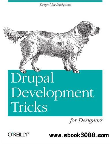 Drupal Development Tricks for Designers free download