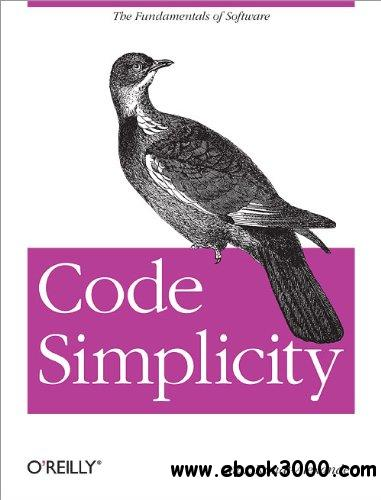 Code Simplicity: The Fundamentals of Software download dree