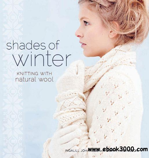 Shades of Winter: Knitting with Natural Wool free download