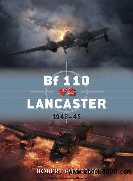 Bf 110 Vs Lancaster: 1942-45 (Osprey Duel 51) download dree
