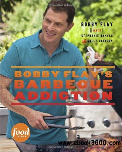 Bobby Flay's Barbecue Addiction download dree