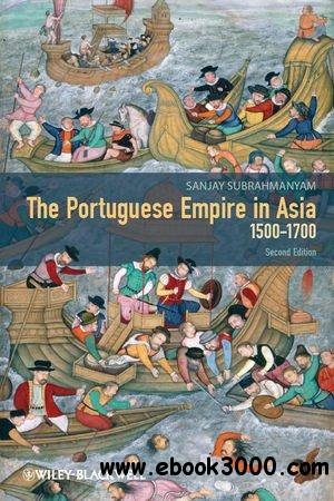 The Portuguese Empire in Asia, 1500-1700: A Political and Economic History, 2 edition download dree