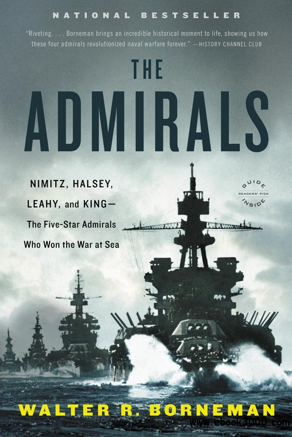 The Admirals: Nimitz, Halsey, Leahy, and King--The Five-Star Admirals Who Won the War at Sea free download