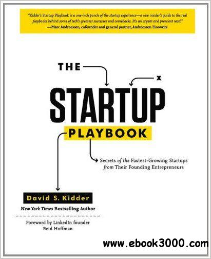 The Startup Playbook: Secrets of the Fastest-Growing Startups from Their Founding Entrepreneurs free download