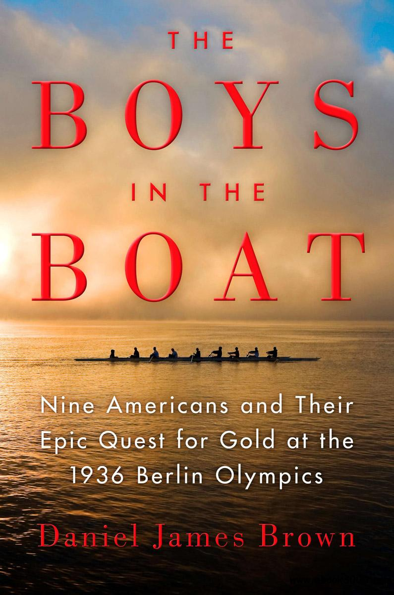 The Boys in the Boat: Nine Americans and Their Epic Quest for Gold at the 1936 Berlin Olympics free download
