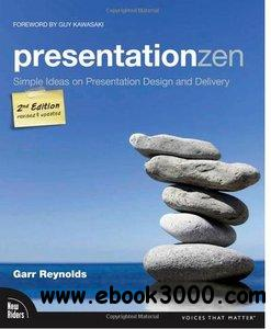 Presentation Zen: Simple Ideas on Presentation Design and Delivery, 2nd Edition free download