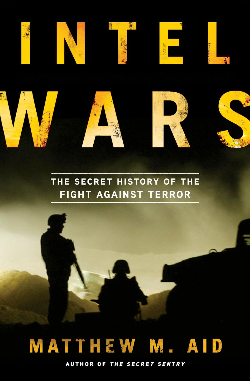 Intel Wars: The Secret History of the Fight Against Terror free download