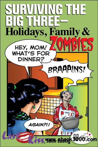 Last Kiss - Surviving the Big Three - Holidays, Family Zombies (2013) free download