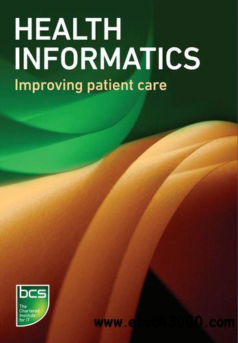 Health Informatics: Improving Patient Care free download