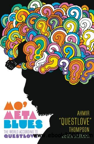 Mo' Meta Blues: The World According to Questlove download dree