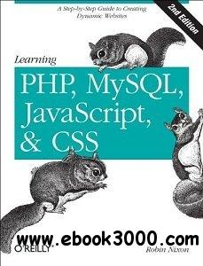Learning PHP, MySQL, javascript, and CSS: A Step-by-Step Guide to Creating Dynamic Websites, 2nd Edition free download