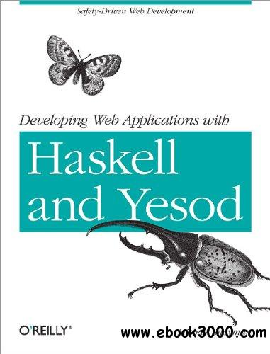 Developing Web Applications with Haskell and Yesod free download