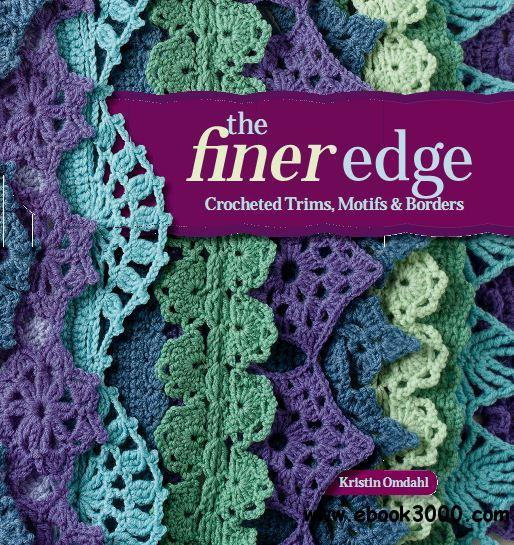 The Finer Edge: Crocheted Trims, Motifs & Borders free download