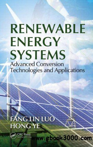 Renewable Energy Systems: Advanced Conversion Technologies and Applications free download