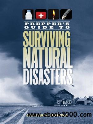 Prepper's Guide to Surviving Natural Disasters: How to Prepare for Real-World Emergencies download dree
