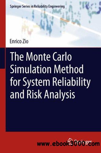 The Monte Carlo Simulation Method for System Reliability and Risk Analysis free download