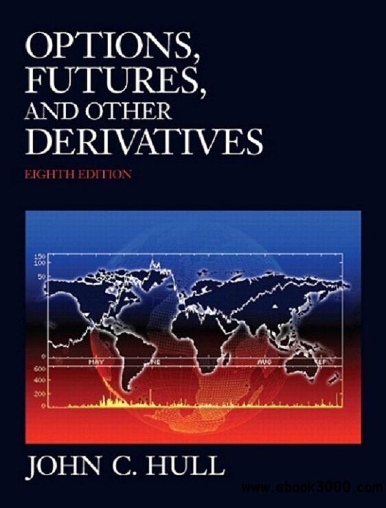Options Futures and Other Derivatives, 8th Global Edition free download