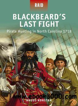 Blackbeard's Last Fight: Pirate Hunting in North Carolina 1718 (Osprey Raid 37) free download
