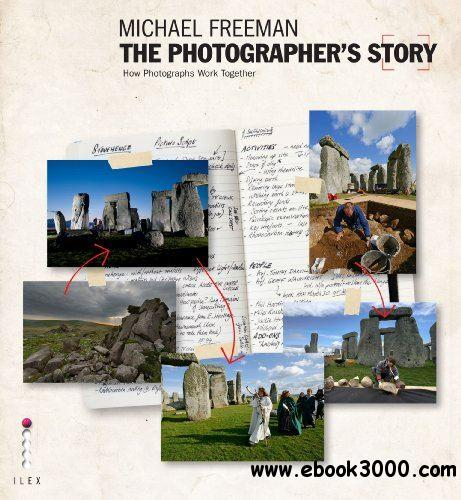 The Photographer's Story: The Art of Visual Narrative free download