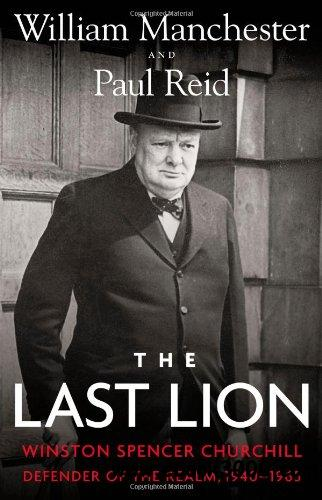 The Last Lion: Winston Spencer Churchill: Defender of the Realm, 1940-1965 free download