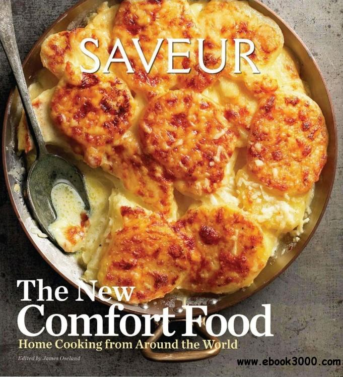 Saveur: The New Comfort Food - Home Cooking from Around the World free download