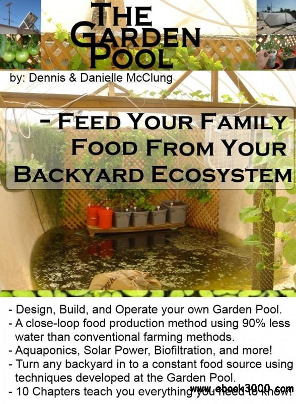 The garden pool c feed your family food from your backyard for Garden pool ecosystem
