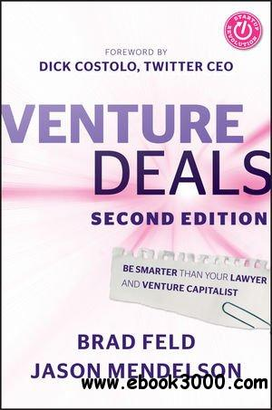 Venture Deals: Be Smarter Than Your Lawyer and Venture Capitalist free download