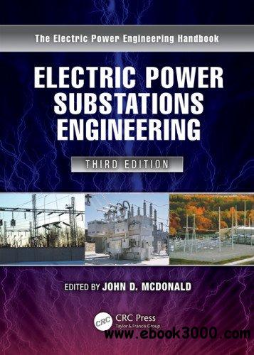 Electric Power Substations Engineering, Third Edition free download