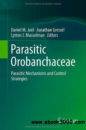 Parasitic Orobanchaceae: Parasitic Mechanisms and Control Strategies free download