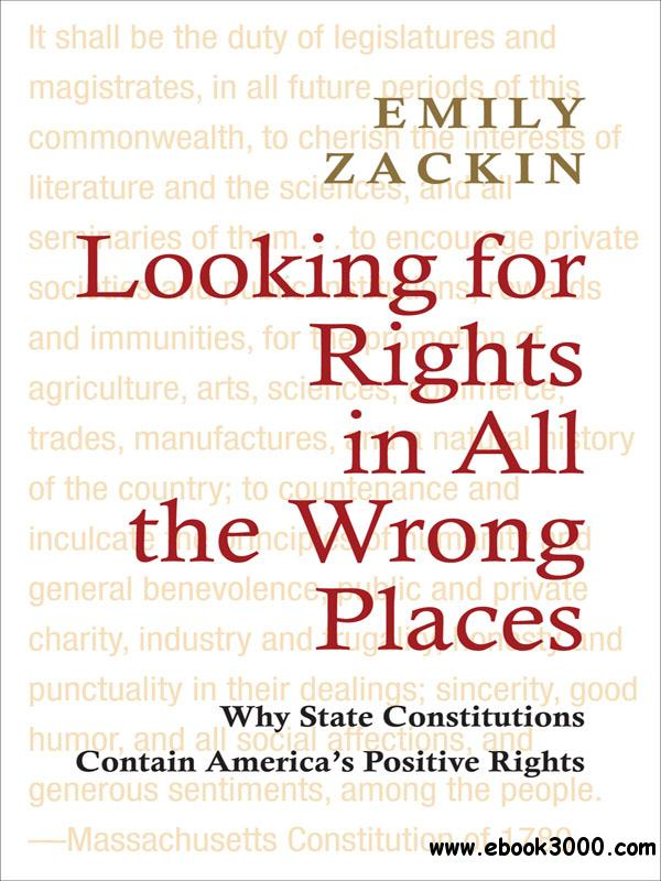 Looking for Rights in All the Wrong Places: Why State Constitutions Contain America's Positive Rights download dree