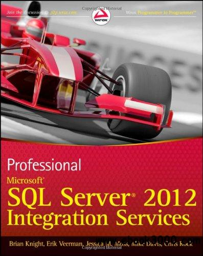 Professional Microsoft SQL Server 2012 Integration Services free download