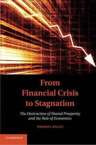 From Financial Crisis to Stagnation: The Destruction of Shared Prosperity and the Role of Economics free download