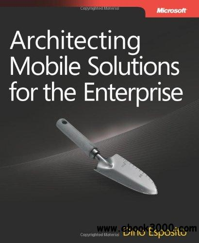 Architecting Mobile Solutions for the Enterprise free download