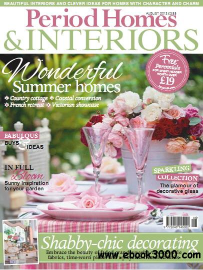 Period Homes & Interiors Magazine August 2013 free download