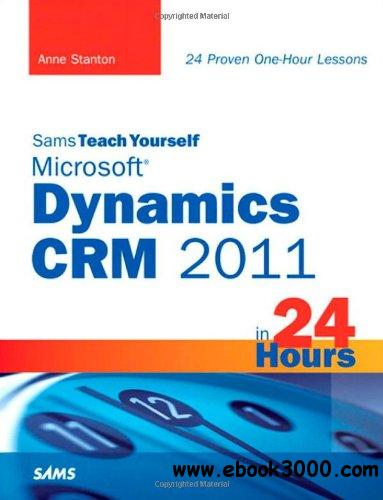 Sams Teach Yourself Microsoft Dynamics Crm 2011 in 24 Hours free download