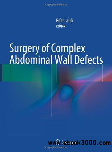 Surgery of Complex Abdominal Wall Defects free download